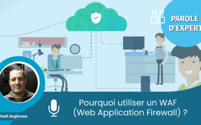 Parole d'Expert : Le WAF (Web application firewall)